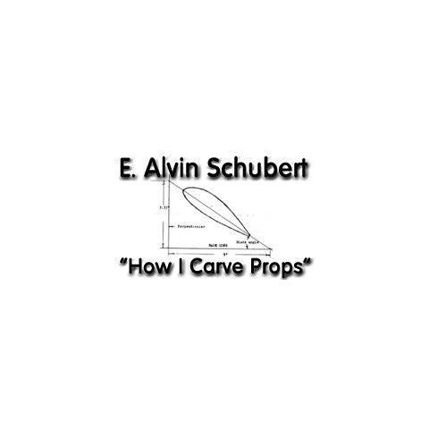 """How I Carve Props"" - E. Alvin Schubert"